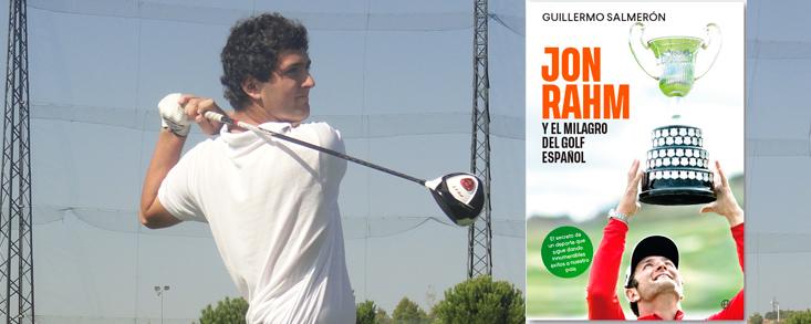 Guillermo Salmerón publica 'Jon Rahm y el milagro del golf español'