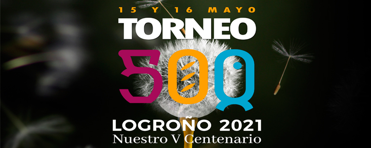 Torneos 500 Centenario Logroño 2021